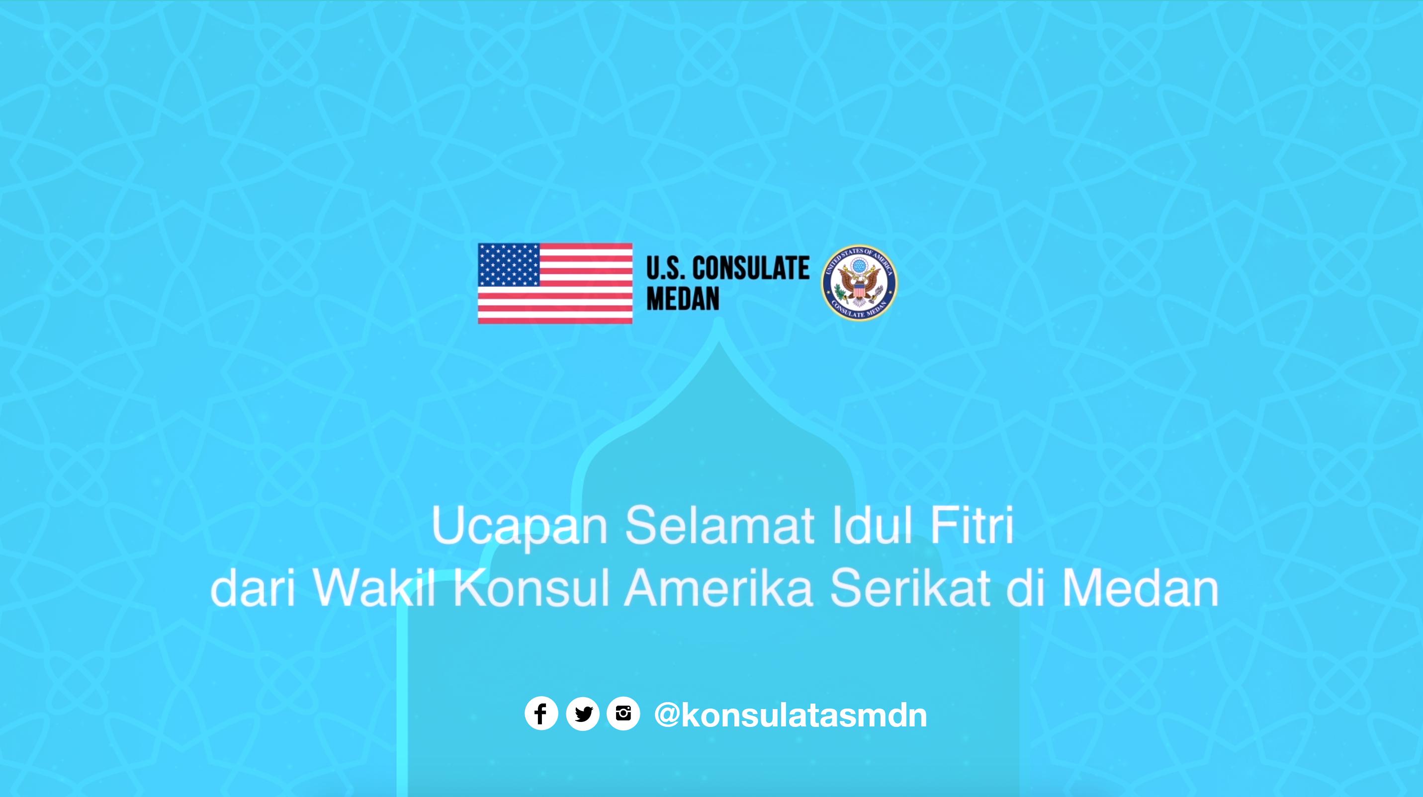 Idul Fitri Greetings By Deputy Consul U S Consulate Medan U S